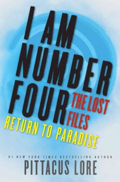 I am number four : the lost files : return to paradise - Pittacus Lore