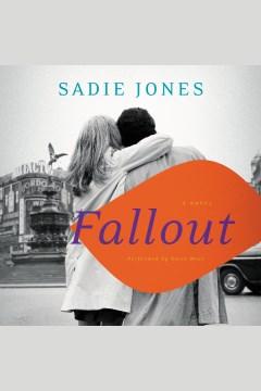 Fallout : a novel - Sadie Jones