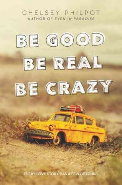 Be Good Be Real Be Crazy - Chelsey Philpot