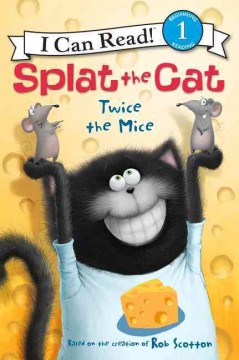 Splat the Cat : twice the mice - Jacqueline Resnick