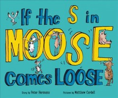 If the s in moose comes loose - Peter Hermann