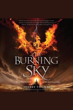 The burning sky - Sherry (Sherry M.) Thomas