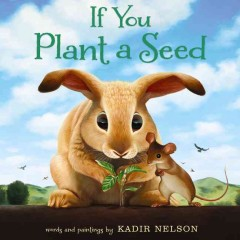 If you plant a seed  - Kadir Nelson