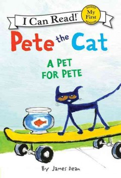 Pete the cat : a pet for Pete - James Dean