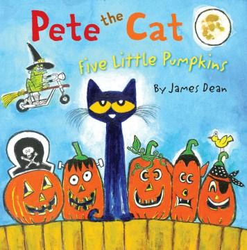 Pete the cat. Five little pumpkins - James Dean