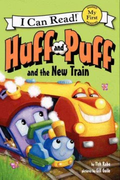 Huff and Puff and the new train - Tish Rabe