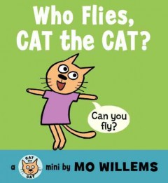 Who flies, cat the cat? - Mo Willems
