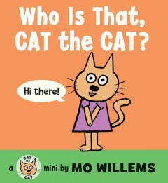 Who is that, cat the cat? - Mo Willems