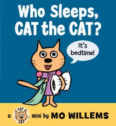 Who sleeps, Cat the cat? - Mo Willems