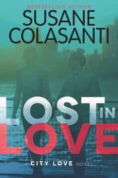 Lost in love : a city love novel - Susane Colasanti