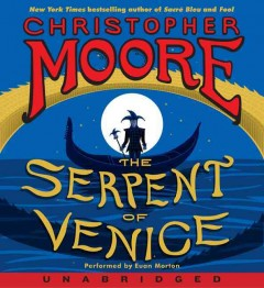 The serpent of Venice : a novel - Christopher Moore