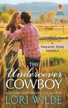 The undercover cowboy - Lori Wilde