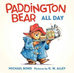 Paddington Bear all day - Michael Bond