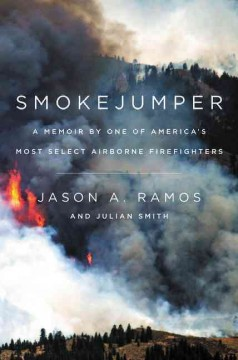Smokejumper : A Memoir by One of America's Most Select Airborne Firefighters - Francesc; Smith Zamora