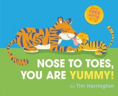 Nose to toes, you are yummy - Tim Harrington