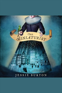 The miniaturist : a novel - Jessie Burton