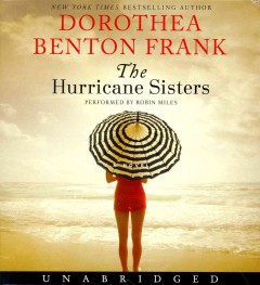 The hurricane sisters : a novel - Dorothea Benton Frank