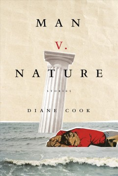 Man v. nature : Stories - Diane Cook