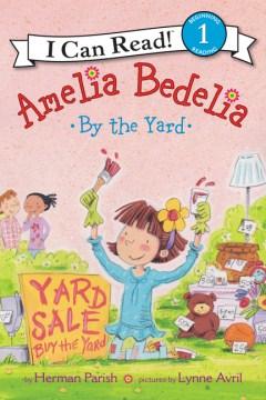 Amelia Bedelia by the yard - Herman Parish