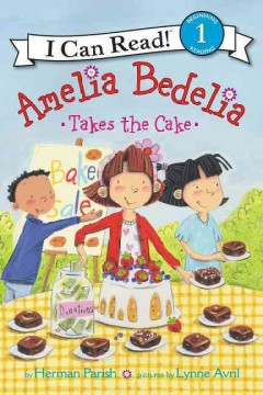 Amelia Bedelia takes the cake - Herman Parish