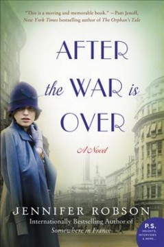 After the war is over : a novel / Jennifer Robson - Jennifer Robson