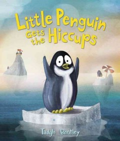 Little penguin gets the hiccups - Tadgh Bentley