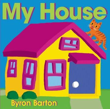 My house - Byron Barton