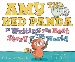 Amy the Red Panda is writing the best story in the world - Colleen A. F Venable