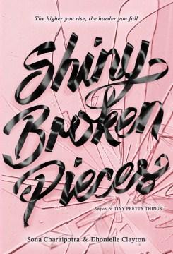 Shiny broken pieces : a Tiny pretty things novel - Sona Charaipotra