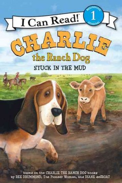 Charlie the ranch dog : Stuck in the mud - Ree Drummond