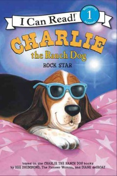 Charlie the ranch dog : rock star - Ree Drummond
