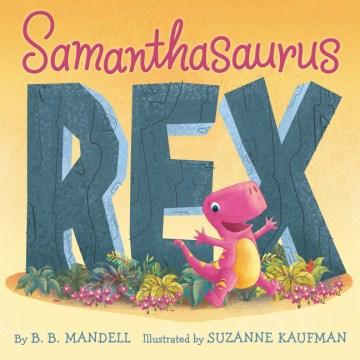 Samanthasaurus rex - B. B Mandell