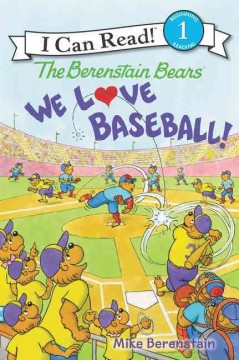 The Berenstain Bears : we love baseball! - Mike Berenstain