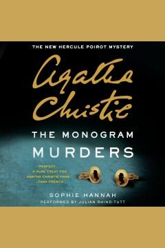 The monogram murders : The New Hercule Poirot Mystery. Sophie Hannah. - Sophie Hannah