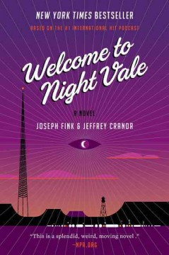 Welcome to Night Vale : a novel - Joseph Fink