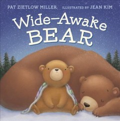 Wide-awake bear - Pat Zietlow Miller
