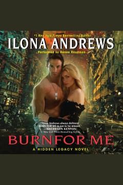 Burn for me : a Hidden legacy novel - Ilona Andrews