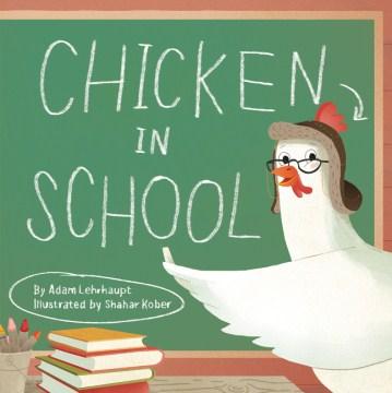 Chicken in school - Adam Lehrhaupt