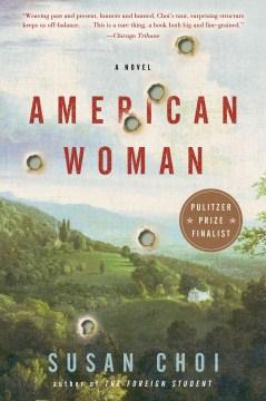 American woman : A Novel. Susan Choi. - Susan Choi