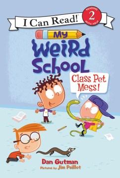 Class pet mess! - Dan Gutman