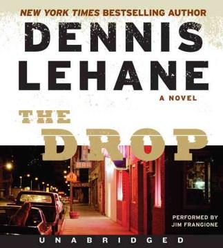 The drop : a novel - Dennis Lehane