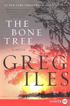 The bone tree : a novel - Greg Iles