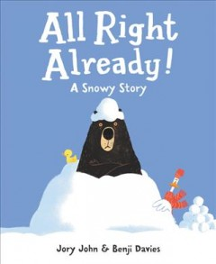 All right already! : a snowy story - Jory John