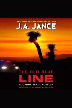 The old blue line : a Joanna Brady novella - Judith A Jance
