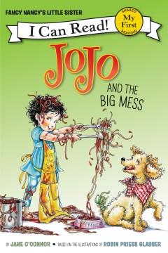 Jojo and the big mess - Jane O'Connor