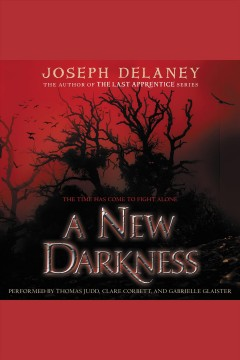 A new darkness : The Starblade Chronicles, Book 1. Joseph Delaney. - Joseph Delaney