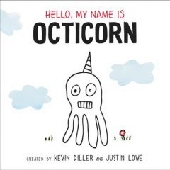 Hello, my name is Octicorn - Kevin Diller