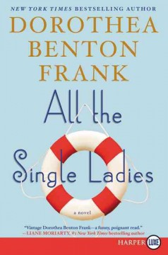 All the single ladies - Dorothea Benton Frank