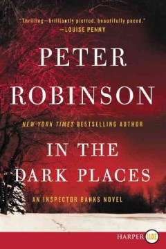 In the dark places : an Inspector Banks novel - Peter Robinson