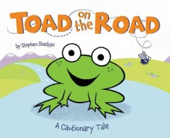 Toad on the road : a cautionary tale - Stephen Shaskan